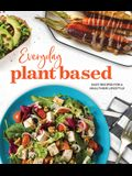 Everyday Plant Based: Easy Recipes for a Healthier Lifestyle