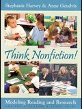Think Nonfiction!: Modeling, Reading, and Research [With Study Guide]