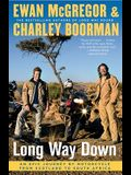 Long Way Down: An Epic Journey by Motorcycle