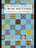 The Harmony Guide To Crocheting: Techniques and Stitches