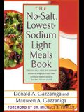 The No-Salt, Lowest-Sodium Light Meals Book: Delicious Soup, Salad and Sandwich Recipes to Delight Not Only Heart and Hypertension Patients But Their