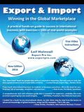 Export & Import - Winning in the Global Marketplace: A Practical Hands-On Guide to Success in International Business, with 100s of Real-World Examples