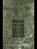 Romancing Antiquity: German Critique of the Enlightenment from Weber to Habermas