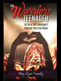 The Warrior Teenager: Let Go of Self-Sabotage & Embrace Your True Power