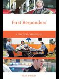 First Responders: A Practical Career Guide