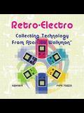 Retro-Electro: Collecting Technology from Atari to Walkmen