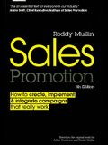 Sales Promotion: How to Create, Implement & Integrate Campaigns That Really Work