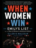 When Women Win: Emily's List and the Rise of Women in American Politics