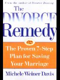 Divorce Remedy: The Proven 7-Step Program for Saving Your Marriage