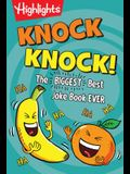 Knock Knock!: The Biggest, Best Joke Book Ever