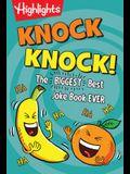 Knock Knock!: The Biggest, Best Joke Book Ever