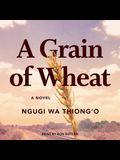 A Grain of Wheat Lib/E