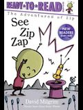 See Zip Zap: Ready-To-Read Ready-To-Go!