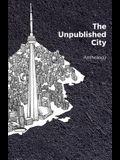 The Unpublished City: Volume I