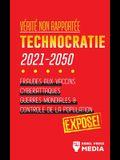 Vérité non Rapportée: Technocratie 2030 - 2050: Fraudes aux Vaccins, Cyberattaques, Guerres Mondiales et Contrôle de la Population; Exposé!