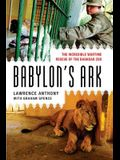 Babylon's Ark: The Incredible Wartime Rescue of the Baghdad Zoo