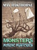 Monsters & Marine Mysteries: Do monsters exist? You be the judge.