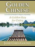 Golden Chinese: A Golden Key for Entry: Conversational Mandarin for Beginner-Intermediate