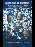 World War II Leaders: A Historical and Astrological Study