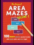 The Original Area Mazes, Volume 2: 100 More Addictive Puzzles to Solve with Simple Math--And Clever Logic!
