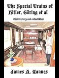 The Special Trains of Hitler, Göring et al: (their history and collectibles)