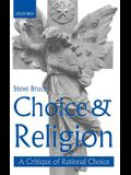 Choice and Religion: A Critique of Rational Choice Theory
