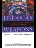 Ideas as Weapons: Influence and Perception in Modern Warfare