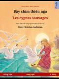 Bầy chim thiên nga - Les cygnes sauvages (tiếng Việt - tiếng Pháp): Sách thiếu nhi song ngữ dựa theo truy&#7
