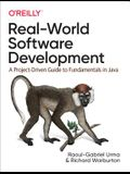 Real-World Software Development: A Project-Driven Guide to Fundamentals in Java