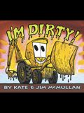 I'm Dirty! Board Book