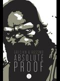 Absolute Proof Volume 1