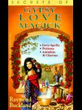Secrets of Gypsy Love Magick (Fate Presents)