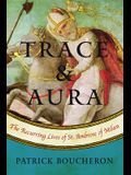 Trace and Aura: The Recurring Lives of St. Ambrose of Milan