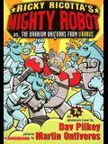 Ricky Ricotta's Mighty Robot vs. the Uranium Unicorns from Uranus (Ricky Ricotta, No. 7)