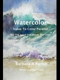 Watercolor Value to Color Parallel: SEE the Value and Match the Color