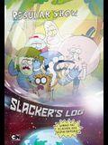 Slacker's Log: Where No Slacker Has Gone Before!