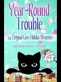 Year-Round Trouble: 14 Original Trouble Cat Cozy Holiday Mysteries