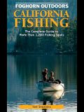Foghorn California Fishing: The Complete Guide to More Than 1200 Fishing Spots in the Golden State