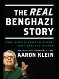 The Real Benghazi Story: What the White House and Hillary Don't Want You to Know