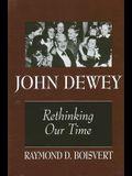 John Dewey: Rethinking Our Time