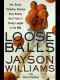 Loose Balls: Easy Money, Hard Fouls, Cheap Laughs and True Love in the NBA