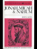 Jonah, Micah & Nahum: Commentary on the Twelve Minor Prophets: Volume 3