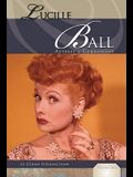 Lucille Ball: Actress & Comedienne