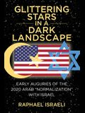 Glittering Stars in a Dark Landscape - Early Auguries of the 2020 Arab Normalization with Israel