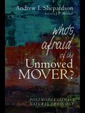 Who's Afraid of the Unmoved Mover?