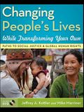 Changing People's Lives While Transforming Your Own: Paths to Social Justice and Global Human Rights [With DVD]