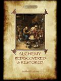 Alchemy Rediscovered and Restored: revised 2nd. ed. with foreword by Sir Dudley Borron Myers (Aziloth Books)