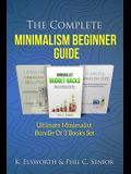 The Complete Minimalism Beginner Guide: Ultimate Minimalist Bundle Of 3 Books Set
