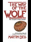 The Way of the Wolf: The Gospel in New Images: Stories, Poems, Songs, and Thoughts on the Parables of Jesus