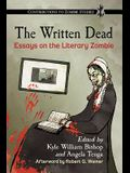 The Written Dead: Essays on the Literary Zombie